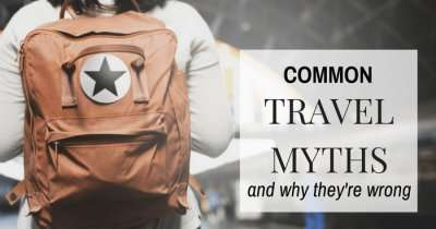 Travel myths every traveler must be aware of