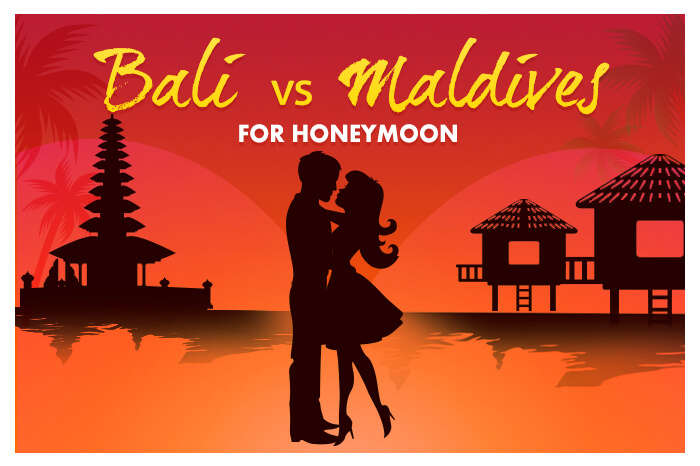 Bali or Maldives for honeymoon