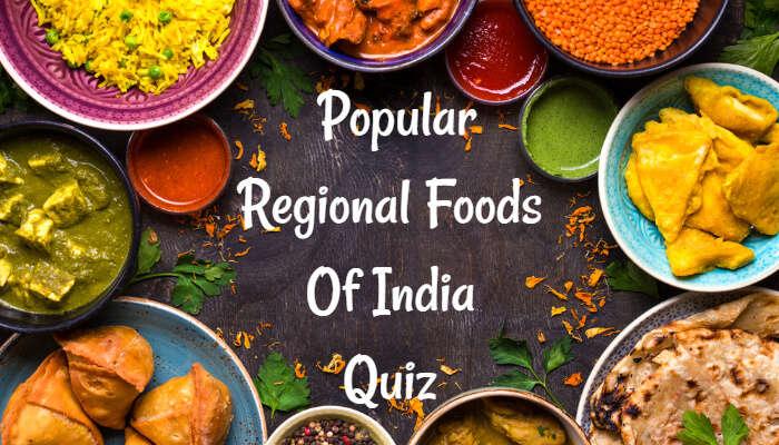 Regional Foods Of India
