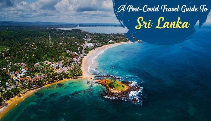 Post-Covid Travel Guide To Sri Lanka