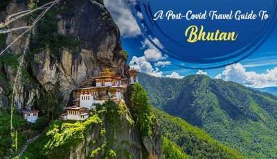 Post-Covid Guide To Bhutan Blog