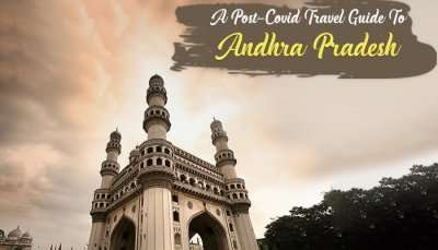 Post-Covid Travel Guide To Andhra Pradesh