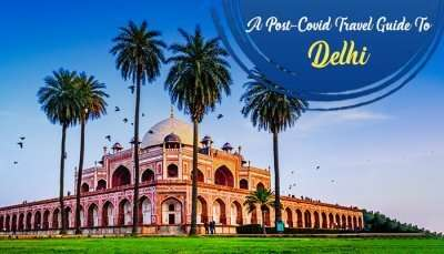 Post-Covid Travel Guide To Delhi Cover