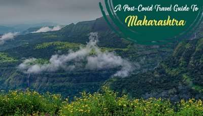 Post-Covid Travel Guide To Maharashtra