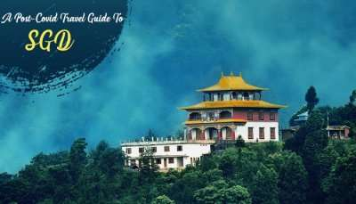 Post-Covid Travel Guide To Sikkim, Gangtok, and Darjeeling
