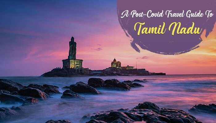 Post Covid Travel Guide To Tamil Nadu