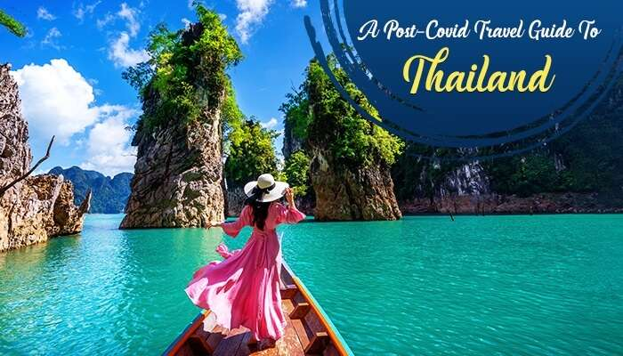 Post-Covid Travel Guide To Thailand