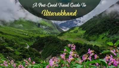 Post Covid Travel Guide To Uttarakhand